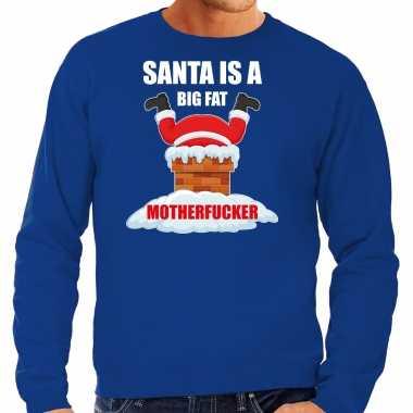 Grote maten foute kersttrui / verkleedkleding santa is a big fat motherfucker blauw voor heren